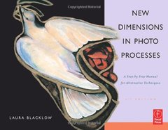New Dimensions in Photo Processes, 4/e: A Step by Step Manual for Alternative Techniques-cover