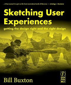 Sketching User Experiences: Getting the Design Right and the Right Design-cover