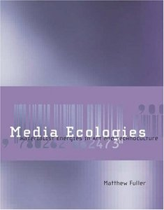 Media Ecologies: Materialist Energies in Art and Technoculture