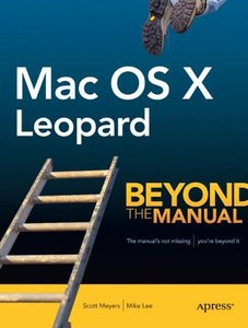 MAC OS X Leopard: Beyond the Manual