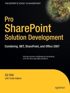Pro SharePoint Solution Development: Combining .NET, SharePoint and Office 2007 (Paperback)-cover