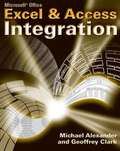 Microsoft Excel and Access Integration: With Microsoft Office 2007-cover