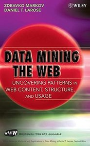 Data Mining the Web: Uncovering Patterns in Web Content, Structure, and Usage-cover