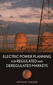 Electric Power Planning for Regulated and Deregulated Markets-cover