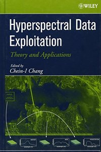 Hyperspectral Data Exploitation: Theory and Applications-cover