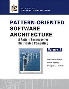 Pattern-Oriented Software Architecture Volume 4 : A Pattern Language for Distributed Computing-cover