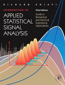 Introduction to Applied Statistical Signal Analysis: Guide to Biomedical and Electrical Engineering Applications, 3/e-cover
