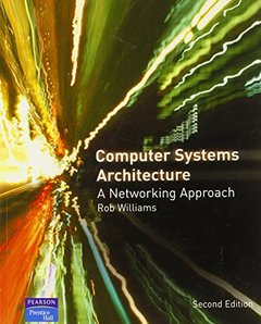 Computer Systems Architecture: A Networking Approach, 2/e-cover