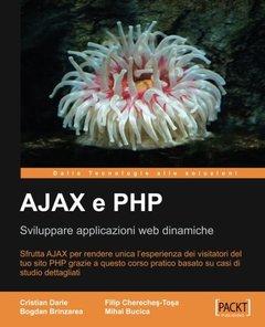 AJAX e PHP: Sviluppare applicazioni web dinamiche-cover
