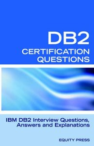 IBM DB2 Database Interview Questions, Answers and Explanations: IBM DB2 Database Certification Review-cover