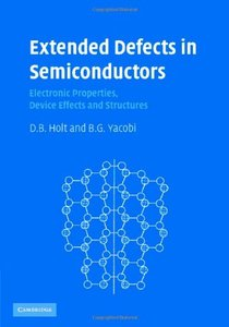 Extended Defects in Semiconductors: Electronic Properties, Device Effects and Structures-cover