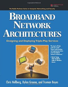 Broadband Network Architectures: Designing and Deploying Triple-Play Services (Paperback)-cover