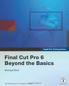 Apple Pro Training Series: Final Cut Pro 6 Beyond the Basics (Paperback)-cover