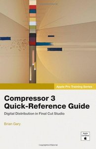 Apple Pro Training Series: Compressor 3 Quick-Reference Guide-cover