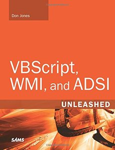 VBScript, WMI, and ADSI Unleashed: Using VBScript, WMI, and ADSI to Automate Windows Administration, 2/e-cover