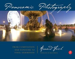 Panoramic Photography: From Composition and Exposure to Final Exhibition