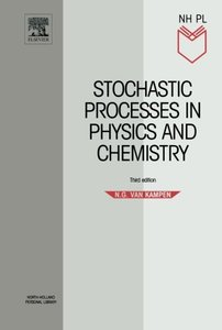 Stochastic Processes in Physics and Chemistry, 3/e (Paperback)-cover