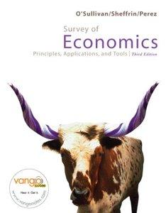 Survey of Economics: Principles, Applications, and Tools, 3/e