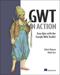 GWT in Action: Easy Ajax with the Google Web Toolkit (Paperback)-cover