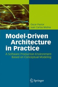 Model-Driven Architecture in Practice: A Software Production Environment Based on Conceptual Modeling (Hardcover)-cover