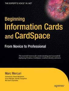 Beginning Windows Cardspace: From Novice to Professional