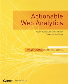 Actionable Web Analytics: Using Data to Make Smart Business Decisions-cover