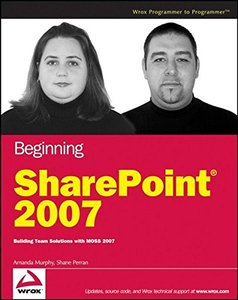 Beginning SharePoint 2007: Building Team Solutions with MOSS 2007 (Paperback)-cover
