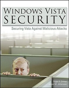 Windows Vista Security : Securing Vista Against Malicious Attacks (Paperback)-cover