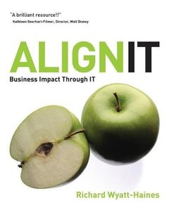 Align IT: Business Impact Through IT (Paperback)-cover