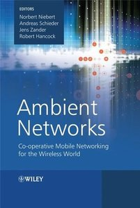 Ambient Networks: Co-operative Mobile Networking for the Wireless World-cover
