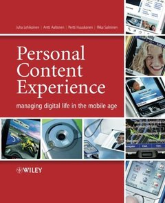 Personal Content Experience: Managing Digital Life in the Mobile Age-cover