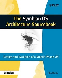 The Symbian OS Architecture Sourcebook: Design and Evolution of a Mobile Phone OS (Paperback)-cover