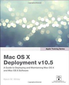 Apple Training Series: Mac OS X Deployment v10.5, 2/e (Paperback)-cover