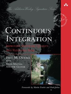 Continuous Integration: Improving Software Quality and Reducing Risk (Paperback)-cover