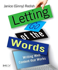 Letting Go of the Words: Writing Web Content that Works (Paperback)-cover