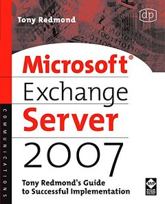 Microsoft Exchange Server 2007: Tony Redmond's Guide to Successful Implementation (Paperback)-cover