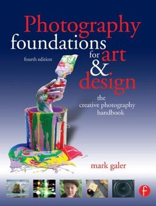 Photography Foundations for Art and Design, 4/e: The creative photography handbook-cover