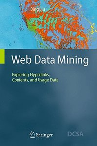 Web Data Mining: Exploring Hyperlinks, Contents, and Usage Data 2/e(Hardcover)-cover
