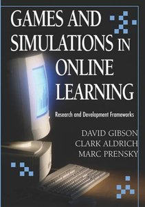 Games And Simulations in Online Learning: Research and Development Frameworks