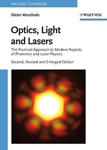 Optics, Light and Lasers: The Practical Approach to Modern Aspects of Photonics and Laser Physics, 2/e-cover