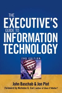The Executive's Guide to Information Technology, 2/e (Hardocver)-cover