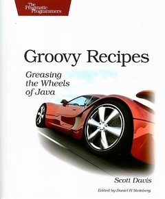 Groovy Recipes: Greasing the Wheels of Java (Paperback)-cover