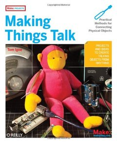 Making Things Talk: Practical Methods for Connecting Physical Objects-cover