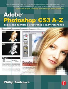 Adobe Photoshop CS3 A-Z : Tools and features illustrated ready reference (Paperback)-cover