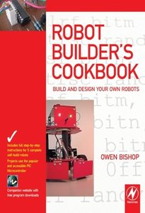 Robot Builder's Cookbook: Build and Design Your Own Robots (Paperback)-cover