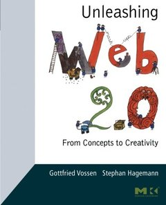 Unleashing Web 2.0: From Concepts to Creativity (Paperback)-cover