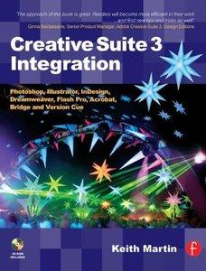 Creative Suite 3 Integration: Photoshop, Illustrator, InDesign, Dreamweaver, Flash Pro, Acrobat, Bridge and Version Cue (Paperback)-cover