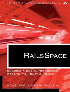 RailsSpace: Building a Social Networking Website with Ruby on Rails-cover