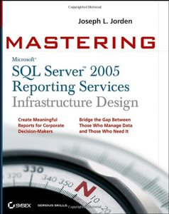 Mastering SQL Server 2005 Reporting Services Infrastructure Design (Paperback)-cover