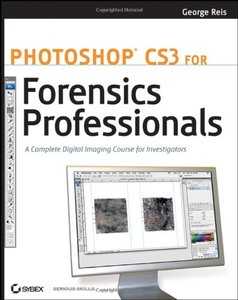 Photoshop CS3 for Forensics Professionals: A Complete Digital Imaging Course for Investigators (Paperback)-cover